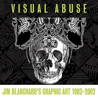 Visual Abuse: Jim Blanchard's Graphic Art 1982–2002