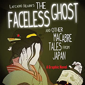 "Lafcadio Hearn's ""The Faceless Ghost"" and Other Macabre Tales from Japan"