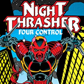 Night Thrasher: Four Control (1992-1993)