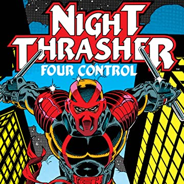 Night Thrasher: Four Control (1992-1993)