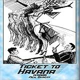 Ticket To Havana En Espanol