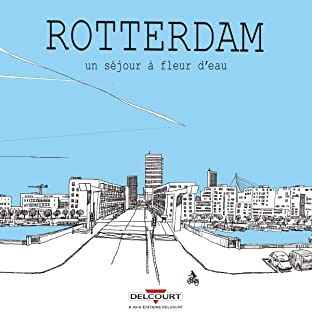 Rotterdam, un séjour à fleur d'eau