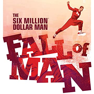 The Six Million Dollar Man Fall Of Man Digital Comics Comics By Comixology