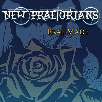 New Praetorians: Prae Made