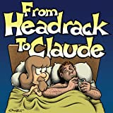 From Headrack to Claude
