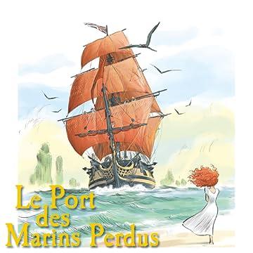 Le Port des marins perdus