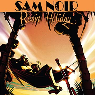 Sam Noir: Ronin Holiday