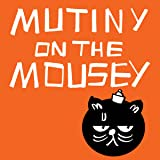 Mutiny on the Mousey