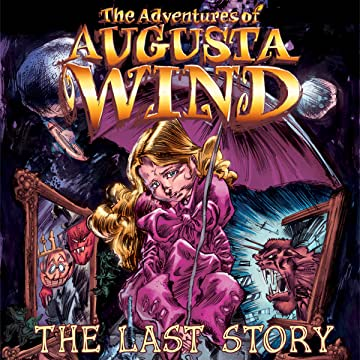 The Adventures of Augusta Wind: The Last Story