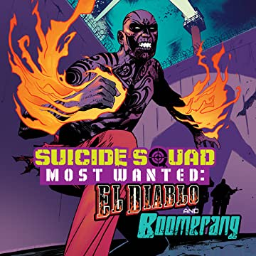 Suicide Squad Most Wanted: El Diablo and Boomerang (2016-2017)