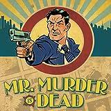 Mr. Murder Is Dead