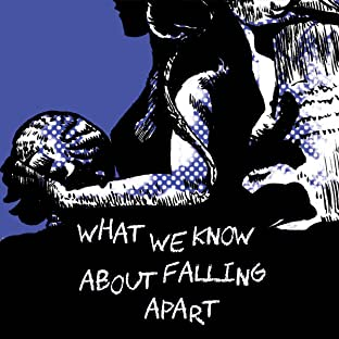 What We Know About Falling Apart