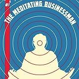 The Meditating Businessman