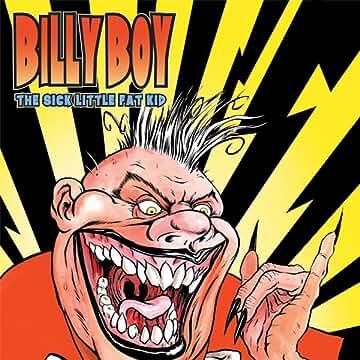 Billy Boy: The Sick Little Fat Kid