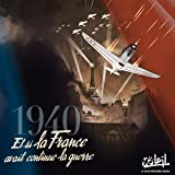 1940 Et si la France avait continué la guerre
