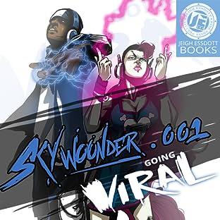 SkyWounder, Vol. 1: Going Viral