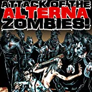 Attack of the Alterna Zombies