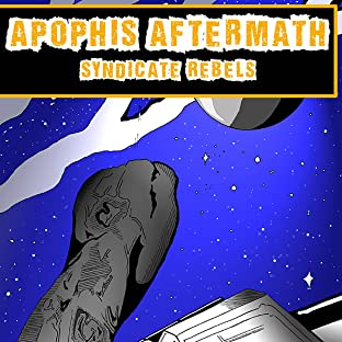 Apophis Aftermath, Vol. 1: Syndicate Rebels