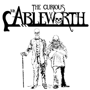 The Curious Mr. Ableworth
