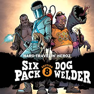 Sixpack and Dogwelder: Hard Travelin' Heroz (2016-2017)