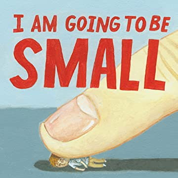 I Am Going To Be Small