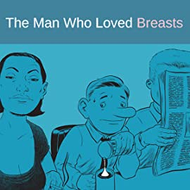 The Man Who Loved Breasts