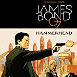 James Bond: Hammerhead (2016-2017)