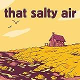 That Salty Air