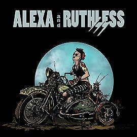 Alexa & Ruthless