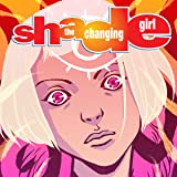 Shade, The Changing Girl (2016-2017)