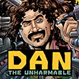 Dan the Unharmable