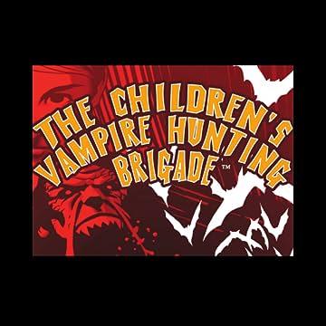 The Children's Vampire Hunting Brigade