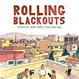 Rolling Blackouts: Dispatches from Turkey, Syria, and Iraq (2016)