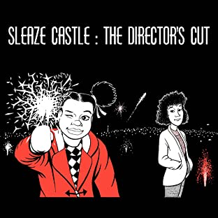 Sleaze Castle: Director's Cut