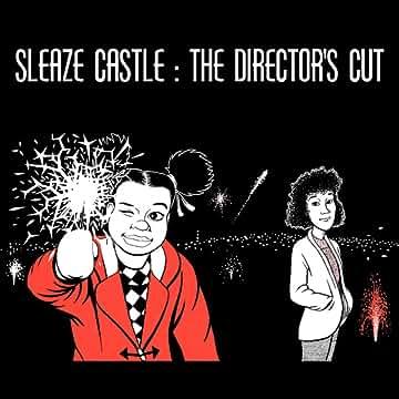 Sleaze Castle: Director's Cut