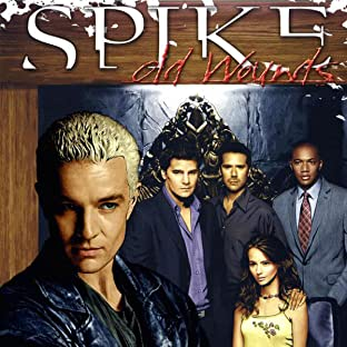 Spike: Old Wounds