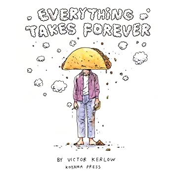 Everything Takes Forever