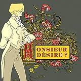 Monsieur Desire ?