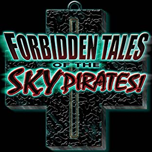 Forbidden Tales of the Sky Pirates, Vol. 1: Queen of the Sky Pirates