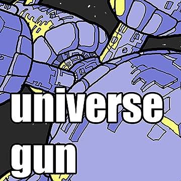 Universe Gun