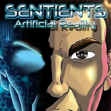 Sentients: Artificial Reality