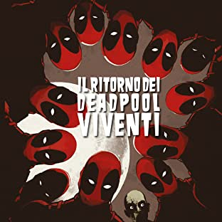 Il Ritorno Dei Deadpool Viventi