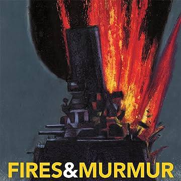 Fires & Murmur