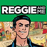 Reggie and Me (2016-2017)
