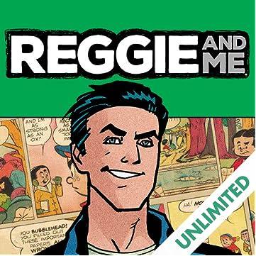Reggie and Me (2016-)