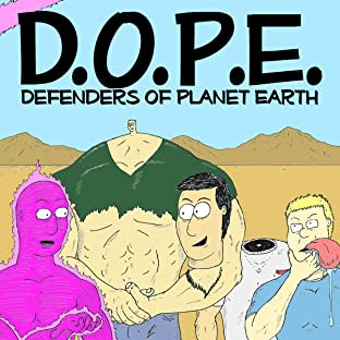 D.O.P.E. Defenders of Planet Earth
