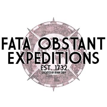 F.O.E.: Fata Obstant Expeditions
