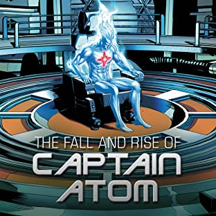 The Fall and Rise of Captain Atom (2017-)