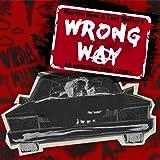 Wrong Way: An American Punk Story