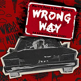 Wrong Way: An American Punk Story
